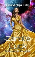 Carol's Luck: Survivors of Paradise: Book 4 (Erotic Reverse Harem SciFi)