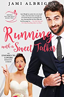 Running with a Sweet Talker: An enemies to lovers romantic comedy (Brides on the Run Book 2)