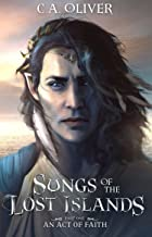 An Act of Faith (Songs of the Lost Islands Book 1)