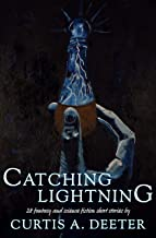 Catching Lightning: 28 Fantasy and Science Fiction Short Stories