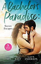 A Bachelor's Paradise: Secret Escapes/A Cinderella for the Greek/The Flaw in Raffaele's Revenge/His Forever Family