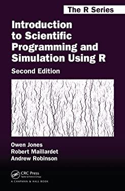 Introduction to Scientific Programming and Simulation Using R (Chapman & Hall/CRC The R Series)