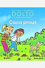 Caca prout - Docteur Catherine Dolto - de 2 à 7 ans Relié