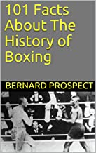 101 Facts About The History of Boxing