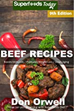 Beef Recipes: Over 90 Low Carb Beef Recipes full of Quick and Easy Cooking Recipes