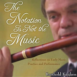 The Notation is Not the Music: Reflections on Early Music Practice and Performance, Publications of the Early Music Institute