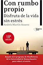 Con rumbo propio: Disfruta de la vida sin estrés (Plataforma actual) (Spanish Edition)