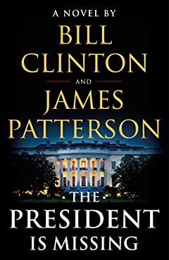 The President Is Missing By Bill Clinton & James Patterson