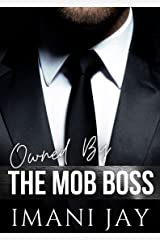 Owned By The Mob Boss: A Curvy Girl Instalove Mafia Romance (Owned Body & Soul) Kindle Edition