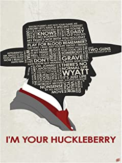 Tombstone. Doc Holiday. I'm Your Huckleberry Word Art Print Poster (9