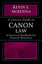A Concise Guide to Canon Law; A Practical Handbook for Pastoral Ministers