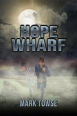 Hope Wharf Kindle Edition