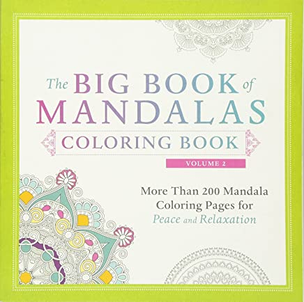 The Big Book of Mandalas Adult Coloring Book: More Than 200 Mandala Coloring Pages for Peace and Relaxation