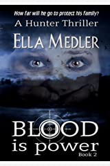 Blood is Power: Hunter Book 2 Kindle Edition