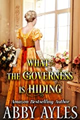 What the Governess is Hiding: A Clean & Sweet Regency Historical Romance Novel Kindle Edition