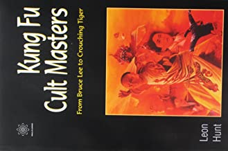 Hunt, L: Kung Fu Cult Masters: From Bruce Lee to