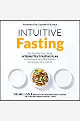 Intuitive Fasting: The Flexible Four-Week Intermittent Fasting Plan to Recharge Your Metabolism and Renew Your Health Audible Audiobook