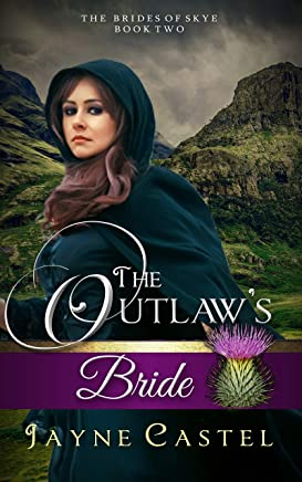 The Outlaw's Bride (The Brides of Skye Book 2)