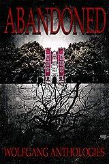 Wolfgang Anthologies Presents: Abandoned. (English Edition) eBook Kindle