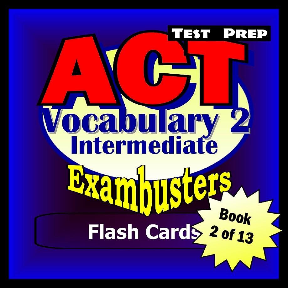 関数許される分析的なACT Test Prep Intermediate Vocabulary Review--Exambusters Flash Cards--Workbook 2 of 13: ACT Exam Study Guide (Exambusters ACT) (English Edition)