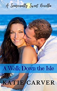 A Walk Down the Isle: Summer (A Seasonally Sweet Novella) (English Edition)