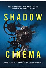 Shadow Cinema: The Historical and Production Contexts of Unmade Films Kindle Edition