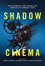 Shadow Cinema: The Historical and Production Contexts of Unmade Films