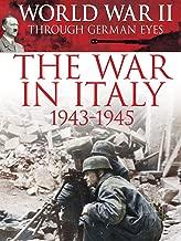 World War II Through German Eyes: The War In Italy 1943-1945