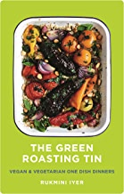 The Green Roasting Tin: Vegan and Vegetarian One Dish Dinners
