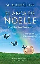 EL ARCA DE NOELLE: Una Historia de Redención (Las Aventuras de Oleo nº 1) (Spanish Edition)