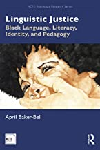 Linguistic Justice (NCTE-Routledge Research Series)