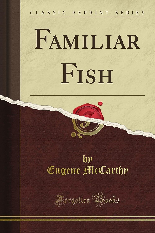 Familiar Fish (Classic Reprint)