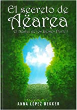 El secreto de Aëarea (El Néctar de los Dioses nº 1) (Spanish Edition)