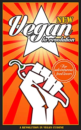 Vegan La Revolution: A Vegan Cookbook (English Edition)