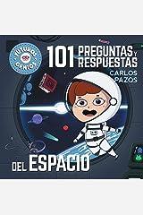 101 preguntas y respuestas del espacio (Futuros Genios 7): La ciencia explicada a los más pequeños (Spanish Edition) Kindle Edition