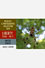 Wildlife: 3 Days in Liberty, Texas - 2019: A Photographic Collection, Vol. 9 (Wildlife: Liberty, Texas) (English Edition) Kindle Ausgabe