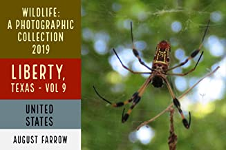 Wildlife: 3 Days in Liberty, Texas - 2019: A Photographic Collection, Vol. 9 (Wildlife: Liberty, Texas)