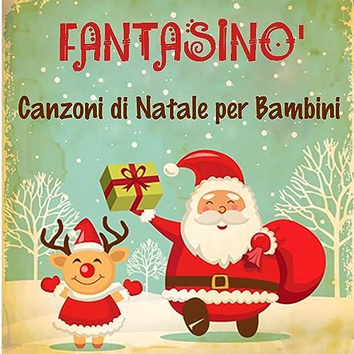 Canzoni Di Natale Bambini.Canzoni Di Natale Per Bambini By Fantasino On Amazon Music