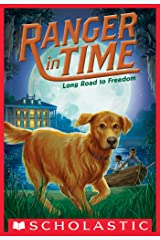 Long Road to Freedom (Ranger in Time #3) Kindle Edition