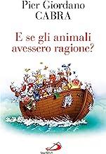 E se gli animali avessero ragione? (Italian Edition)