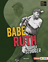 Babe Ruth: Super Slugger (Epic Sports Bios (Lerner ™ Sports))