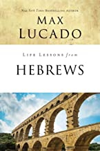 Life Lessons from Hebrews: The Incomparable Christ