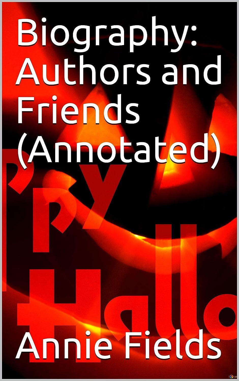 偉業謎めいた報酬のBiography: Authors and Friends (Annotated) (English Edition)