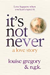 It's Not Never: A Love Story Kindle Edition
