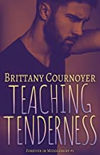 Teaching Tenderness: Forever in Middlebury Book 1
