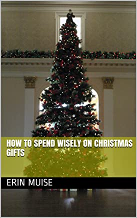 How to Spend Wisely on Christmas Gifts