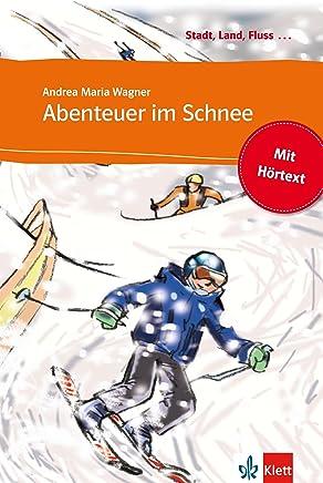 Abenteuer im Schnee: Buch mit eingebettetem Audio-File A1 (Stadt, Land, Fluss ...) (German Edition)
