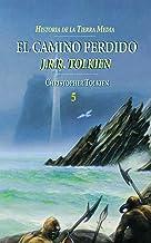 El Camino Perdido. Historia de la Tierra Media, 5 (Biblioteca J. R. R. Tolkien)