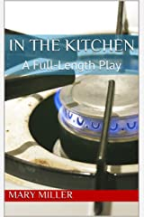In the Kitchen: A Full-Length Play Kindle Edition