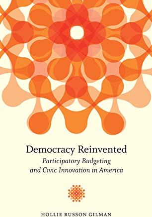 "Democracy Reinvented: Participatory Budgeting and Civic Innovation in America (Brookings / Ash Center Series, ""Innovative Governance in the 21st Century"") (English Edition)"